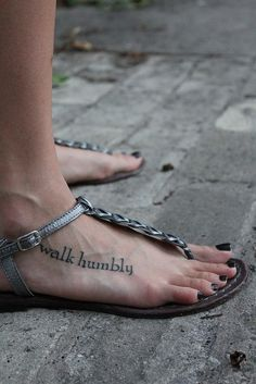 Walk humbly quote for a tattoo - Tattoo Ideas Top Picks