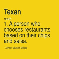 Who do you think has the best chips and salsa? Texas Humor, Only In Texas, Texas Forever, Loving Texas, Texas Pride, Texas History, Texas Travel, Down South, In The Heart