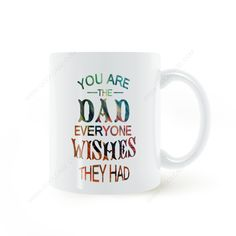 Find More Mugs Information about You Are the Dad Everyone Wishes They Had Mug Coffee Milk Ceramic Cup Creative DIY Gifts Home Decor Mugs 11oz T550,High Quality screen film protector,China film transparency Suppliers, Cheap film pc screen from Double Seven Store on Aliexpress.com