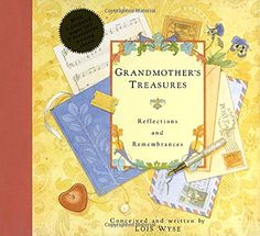 Grandmother's Treasures: Reflections and Remembrances by ... https://www.amazon.com/dp/0517592592/ref=cm_sw_r_pi_dp_x_fUx5ybDXH4W4P