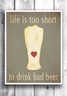 Life is too short to drink bad beer - Fine art letterpress poster – Happy Letter Shop