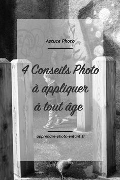 Chaque âge à sa specificité mais certaines petites astuces sont universelles. Cliquez ici pour découvrir 4 conseils photo à appliquer à tout âge.