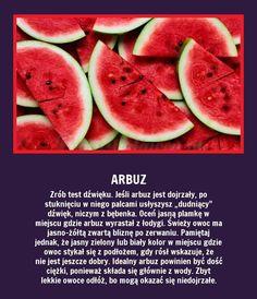 Jak wybrać dojrzałego arbuza? Zrób nasz test... Good Advice, Good To Know, Fun Facts, Watermelon, Life Hacks, Diy And Crafts, Beauty Hacks, Cooking, Healthy