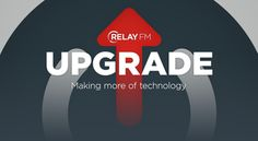 Upgrade looks at how companies including Apple, Amazon and Google shape the technology in our lives and how people do creative work in the digital age.