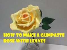 How to make Gum paste Rose With Leaves - YouTube