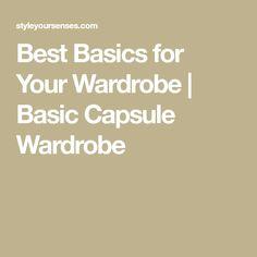 Best Basics for Your Wardrobe   Basic Capsule Wardrobe #bestwardrobebasics