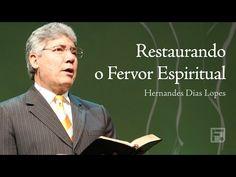 Restaurando o Fervor Espiritual - Hernandes Dias Lopes - YouTube