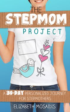 The Stepmom Project: A 30-Day Personalized Journey for Stepmothers. Details at www.TheStepmomProject.com