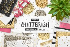 100 Glitter PS Styles + EXTRAS! by Pink Coffie on Creative Market