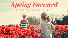 Spring Forward Time Change Sleep Tips for Your Child Your Child, Parenting, Sleep, Change, Children, Spring, Tips, Young Children, Boys