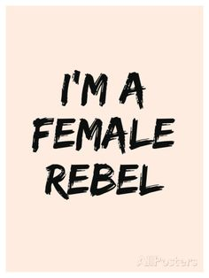 I'm A Female Rebel Poster