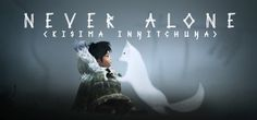 Never Alone (Kisima Ingitchuna) Steam'de