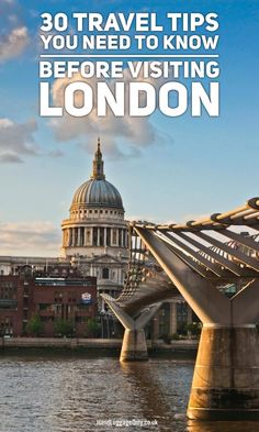 Tips for travelling to London, England