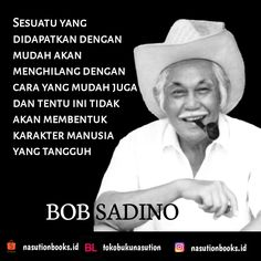 Bob Sadino Best Quotes, Love Quotes, Funny Quotes, Inspirational Quotes, Quotes Lucu, Postive Quotes, Today Quotes, Quotes Indonesia, Caption Quotes