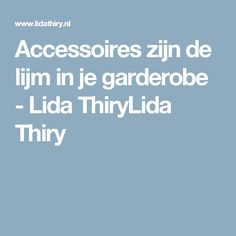 Accessoires zijn de lijm in je garderobe - Lida ThiryLida Thiry