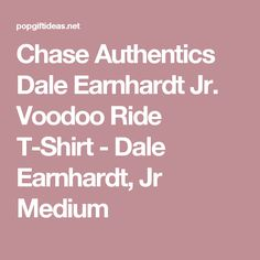 Chase Authentics Dale Earnhardt Jr. Voodoo Ride T-Shirt - Dale Earnhardt, Jr Medium