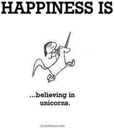 hapiness is ... believing in unicorns <3 *-*