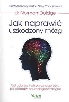 Jak naprawić uszkodzony mózg-Doidge Norman Norman, Books, Salad Recipes, Healthy, Life, Image, Libros, Book, Book Illustrations