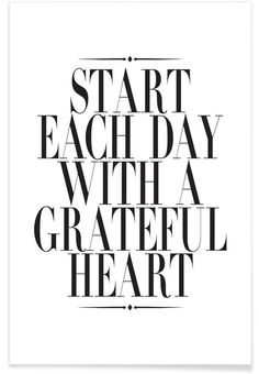 """""""Start each day with a grateful heart"""". Start Each Day Typography Art Print by Letters on Love now on Juniqe.com 