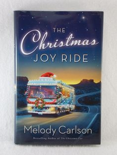 The Christmas Joy Ride by Melody Carlson 2015 Hardcover with Dust Jacket