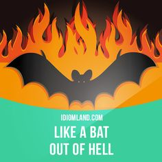 """Like a bat out of hell"" means ""very fast"". Example: He ran out of the building like a bat out of hell. English Phrases, English Idioms, English Lessons, English Vocabulary, English Grammar, Teaching English, English Language, English Study, Learn English"