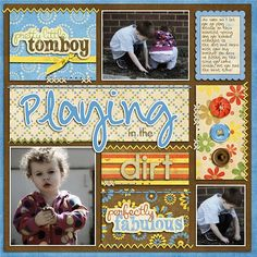 "Cute ""Playing In The Dirt"" Scrapbooking Page...love the design.  Mesoscrappy...Picture only for inspiration."