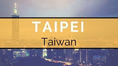 Taipei City Guide - Ultimate 12 things to do!