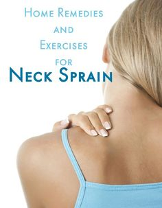 Home Remedies and Exercises for Neck Sprain: