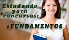 Estudando para concursos: Fundamentos do Serviço Social. A importância de conteúdos de Fundamentos em Concursos de Serviço Social.