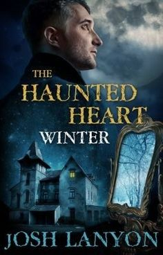 Winter (The Haunted Heart, #1) by Josh Lanyon - (m/m, paranormal mystery)