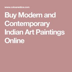 Buy Modern and Contemporary Indian Art Paintings Online