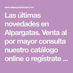 Las últimas novedades en Alpargatas. Venta al por mayor consulta nuestro catálogo online o regístrate para recibir las novedades