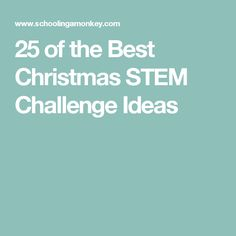 25 of the Best Christmas STEM Challenge Ideas