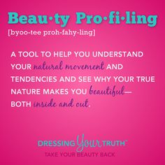 """What's Beauty Profiling? I love the """"Dressing Your Truth"""" system!"""