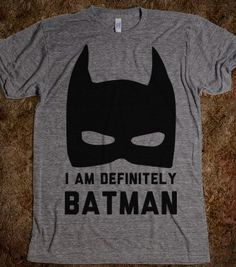 I Am Definitely Batman - Well That's Just Super - Skreened T-shirts, Organic Shirts, Hoodies, Kids Tees, Baby One-Pieces and Tote Bags