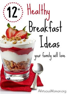 12 Healthy Breakfast Ideas your family will love! @ AVirtuousWoman.org