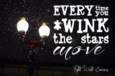 Quote: Every Time You Wink the Stars Move