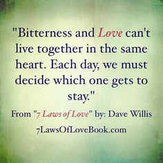 Dave Willis 7 laws of love quote bitterness love heart