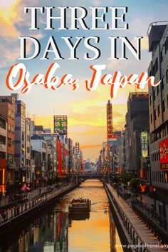 Explore the alleys of Dontonbori, eat some delicious street food, and more for 3 Days in Osaka, Japan www.pagesoftravel.org