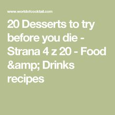 20 Desserts to try before you die - Strana 4 z 20 - Food & Drinks recipes