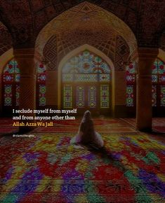 My seclusion prevents me from my own evil and it keeps my heart beating only for Allah azza Wa Jall.