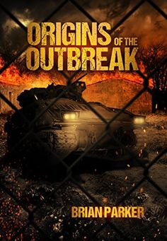 Origins of the Outbreak by Brian Parker https://www.amazon.com/dp/B00MN7UFBW/ref=cm_sw_r_pi_dp_x_6hGhybNFDPCNB