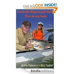 Catch the Most and Biggest Bass in Any Lake: 18 Pro Fishermen's Best Tactics  John E. Phillips  Kindle Store$2.99