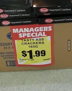 """Just run down to the store and get me some crackers""...""no, the tasty ass crackers"""