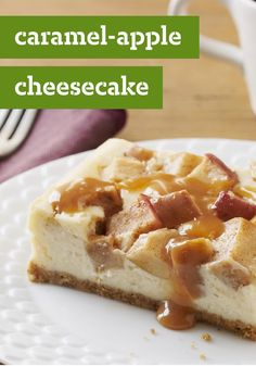 Caramel-Apple Cheesecake — This glorious dessert recipe is like having an apple pie baked into a cheesecake—and then drizzling the whole thing with caramel sauce.
