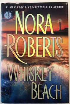 Whiskey Beach by Nora Roberts (2013 - Hardcover) 1st Edition - Romance