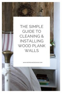 the simple guide to cleaning and install wood plank walls. Learn how to clean barn boards for indoor use. Wood Plank Walls, Wood Planks, Home Decor Catalogs, Home Decor Store, Cute Home Decor, Cheap Home Decor, Guest Bedroom Home Office, Barn Wood Crafts, Do It Yourself Home