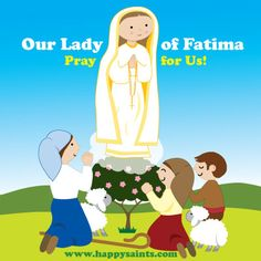 Our Lady of Fatima (or Our Lady of the Rosary) In 1917, Mother Mary appeared to three young children in Fatima, a small village in Portugal. Her first appearance was on May 13 and she asked them to pray the Rosary daily for the conversion of sinners. Her last appearance was on October 13 and she identified herself as 'Our Lady of the Rosary' and a great miracle happened when the sun danced before thousands of people!