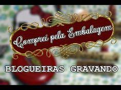 ♥ COMPREI PELA EMBALAGEM- BLOGUEIRAS GRAVANDO ♥