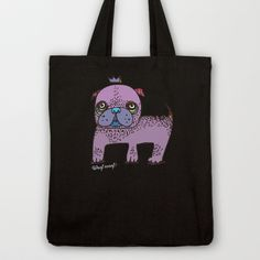 PUG KING Tote Bag by PINT GRAPHICS - $18.00